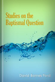 Studies on the Baptismal Question