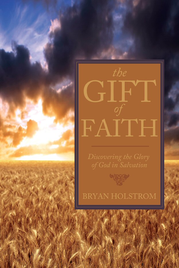The Gift of Faith: Discovering the Glory of God in Salvation