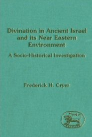 Divination in Ancient Israel and its Near Eastern Environment: A Socio-Historical Investigation