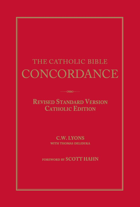 The Catholic Bible Concordance: Revised Standard Version, Catholic Edition