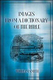 Images from a Dictionary of the Bible (Smith)