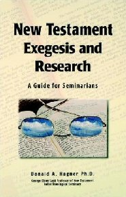 New Testament Exegesis and Research: A Guide for Seminarians