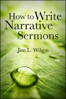 How to Write Narrative Sermons