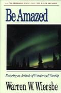 Be Amazed (Hosea, Joel, Jonah, Nahum, Habakkuk, Malachi)