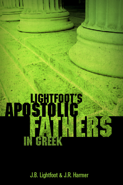 Lightfoot's Apostolic Fathers in Greek