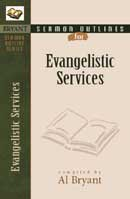 Bryant's Sermon Outlines for Evangelistic Services
