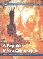 A Republic If You Can Keep It: America's Authentic Liberty Confronts Contemporary Counterfeits