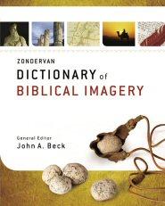 Zondervan Dictionary of Biblical Imagery