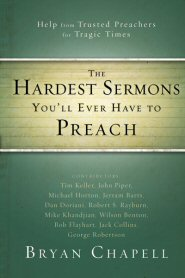 The Hardest Sermons You'll Ever Have to Preach: Help from Trusted Preachers for Tragic Times