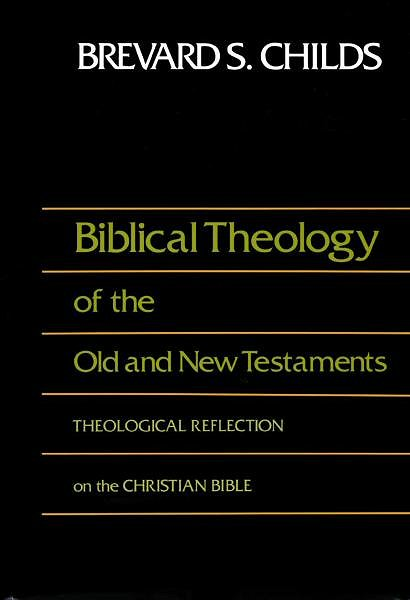 Biblical Theology of the Old and New Testaments: Theological Reflection on the Christian Bible