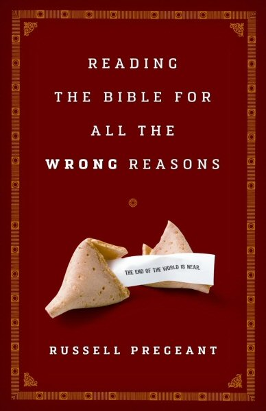 Reading the Bible for All the Wrong Reasons
