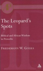 The Leopard's Spots: Biblical and African Wisdom in Proverbs