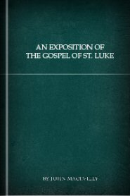 An Exposition of the Gospel of St. Luke