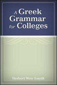 A Greek Grammar for Colleges