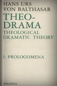 Theo-Drama, vol. I: Prolegomena
