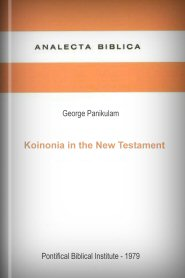 Koinōnia in the New Testament: A Dynamic Expression of Christian Life