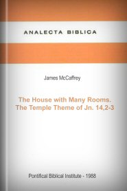 The House with Many Rooms: The Temple Theme of Jn. 14:2–3