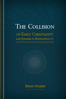 The Collision of Early Christianity and Judaism in Revelation 11