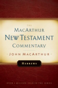 Hebrews: The MacArthur New Testament Commentary
