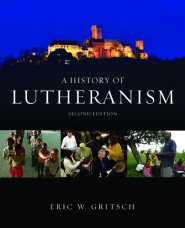 A History of Lutheranism, 2nd ed.