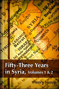 Fifty-Three Years in Syria, vols. 1–2