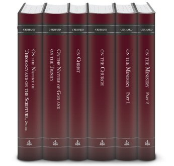 Theological Commonplaces by Johann Gerhard (6 vols.)