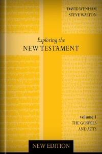 Exploring the New Testament, vol. 1: Gospel and Acts, new ed.
