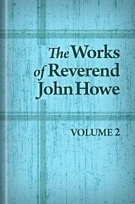 The Works of the Rev. John Howe, vol. 2