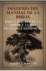 Imágenes del manual de la Biblia: para lectores de la Biblia y clases de escuela dominical