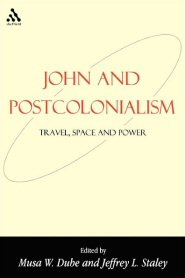 John and Postcolonialism: Travel, Space, and Power