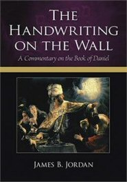 The Handwriting on the Wall: A Commentary on the Book of Daniel