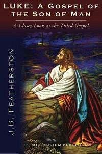 Luke: A Gospel of the Son of Man