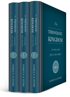 The Theocratic Kingdom of Our Lord Jesus, the Christ (3 vols.)