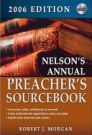 Nelson's Annual Preacher's Sourcebook, 2006 Edition
