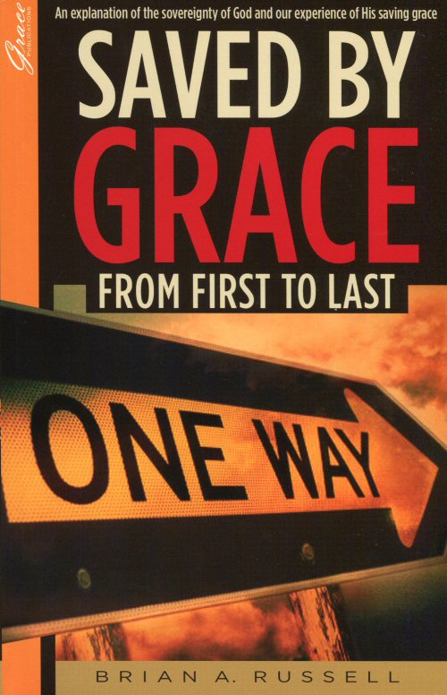 Saved by Grace: From First to Last