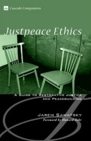 Justpeace Ethics: A Guide to Restorative Justice and Peacebuilding