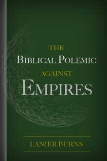 The Biblical Polemic against Empires