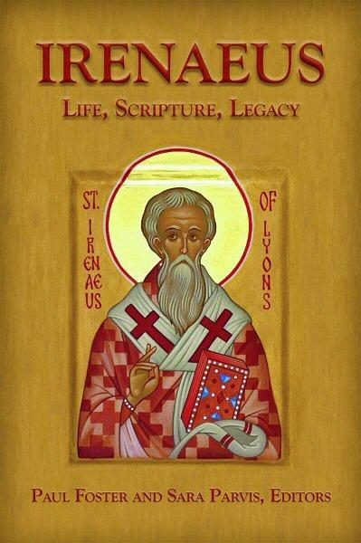 Irenaeus: Life, Scripture, Legacy