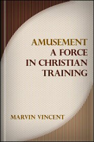 Amusement: A Force in Christian Training