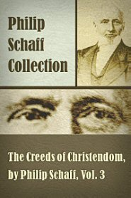 The Creeds of Christendom, vol. 3: Creeds of the Evangelical Protestant Churches