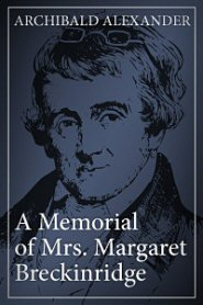 A Memorial of Mrs. Margaret Breckinridge