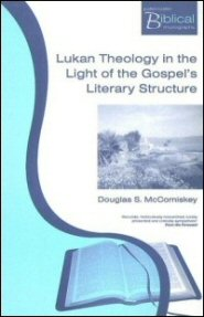 Lukan Theology in the Light of the Gospel's Literary Structure