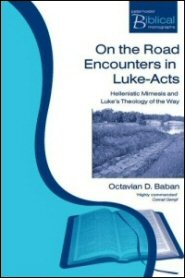 On the Road Encounters in Luke–Acts: Hellenistic Mimesis and Luke's Theology of the Way