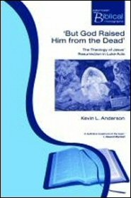 'But God Raised Him from the Dead': The Theology of Jesus' Resurrection in Luke-Acts