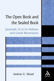 The Open Book and the Sealed Book: Jeremiah 32 in its Hebrew and Greek Recensions