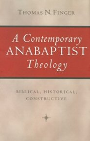 A Contemporary Anabaptist Theology