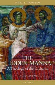 The Hidden Manna: A Theology of the Eucharist