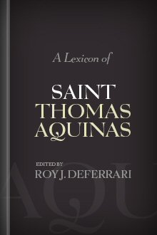 A Lexicon of Saint Thomas Aquinas