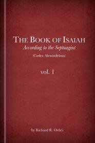 The Book of Isaiah according to the Septuagint (Codex Alexandrinus), vol. 1