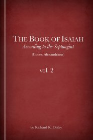 The Book of Isaiah according to the Septuagint (Codex Alexandrinus), vol. 2